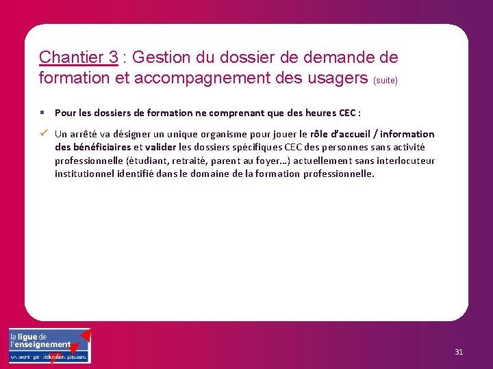 Chantier 3 : Gestion du dossier de demande de formation et accompagnement des usagers