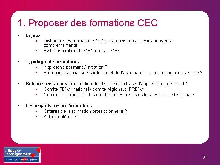 1. Proposer des formations CEC • Enjeux • Distinguer les formations CEC des formations