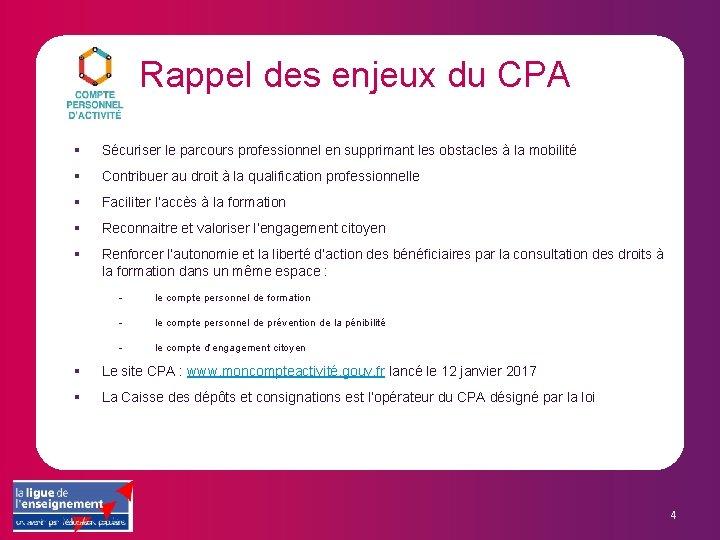Rappel des enjeux du CPA § Sécuriser le parcours professionnel en supprimant les