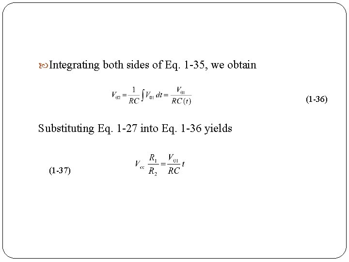Integrating both sides of Eq. 1 35, we obtain (1 36) Substituting Eq.