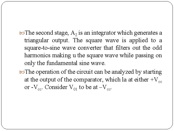 The second stage, A 2 is an integrator which generates a triangular output.