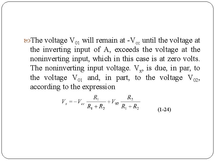 The voltage V 01 will remain at Vcc until the voltage at the