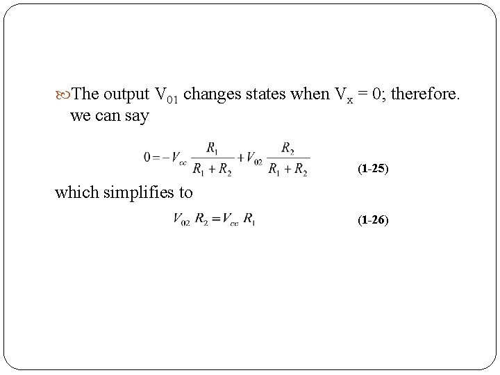 The output V 01 changes states when Vx = 0; therefore. we can