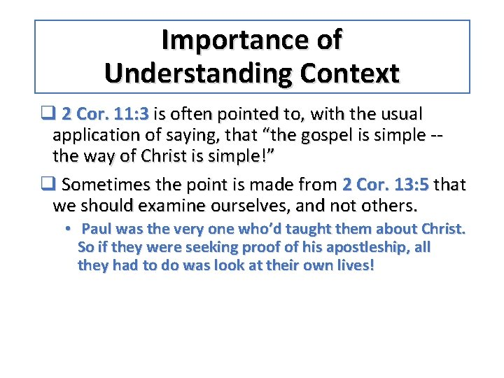 Importance of Understanding Context q 2 Cor. 11: 3 is often pointed to, with