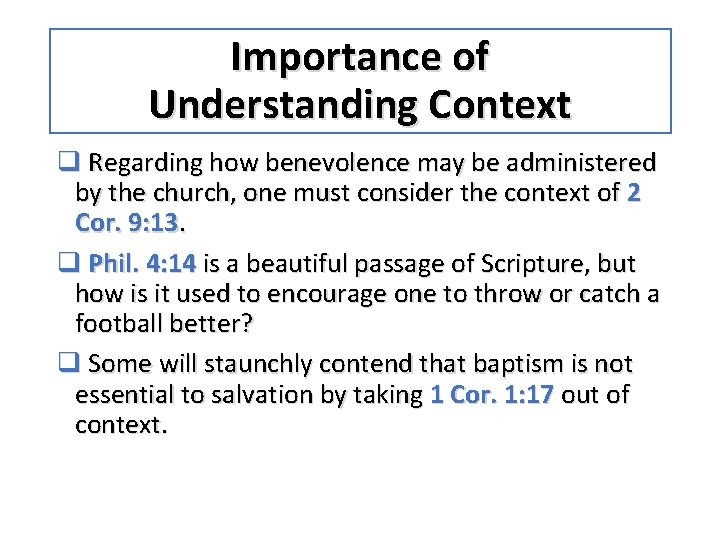 Importance of Understanding Context q Regarding how benevolence may be administered by the church,