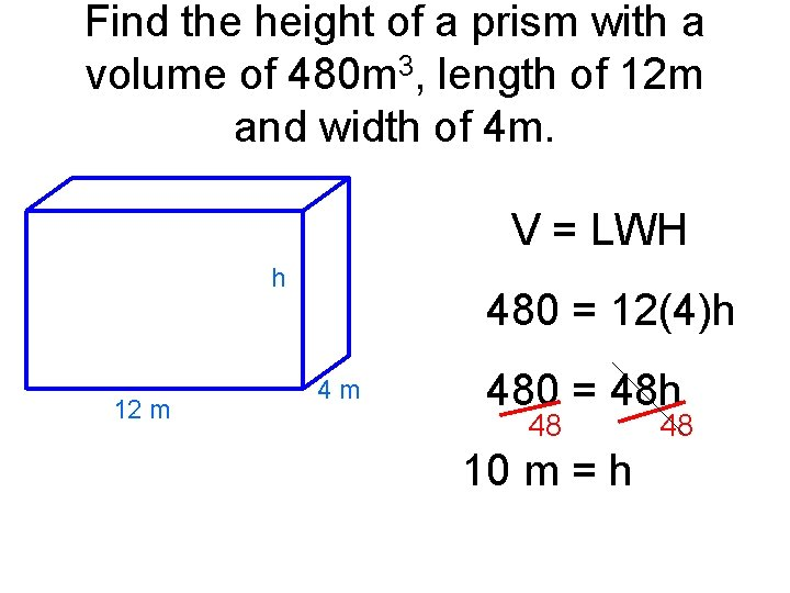 Find the height of a prism with a volume of 480 m 3, length