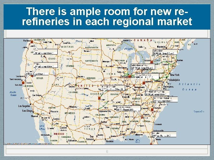 There is ample room for new rerefineries in each regional market 6