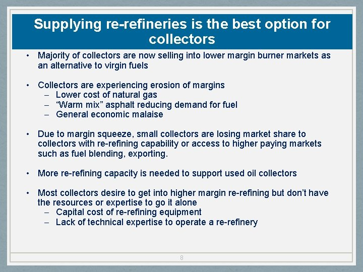 Supplying re-refineries is the best option for collectors • Majority of collectors are now
