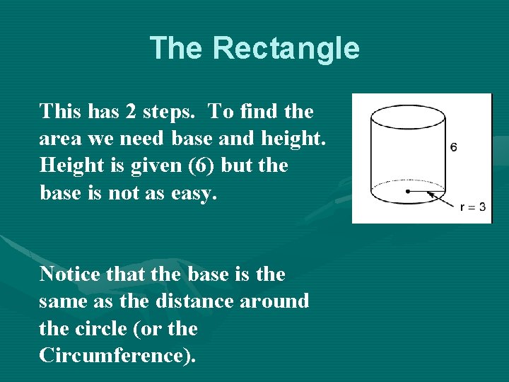 The Rectangle This has 2 steps. To find the area we need base and