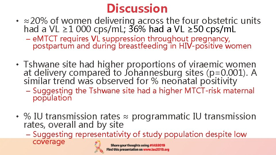 Discussion • ≈20% of women delivering across the four obstetric units had a VL