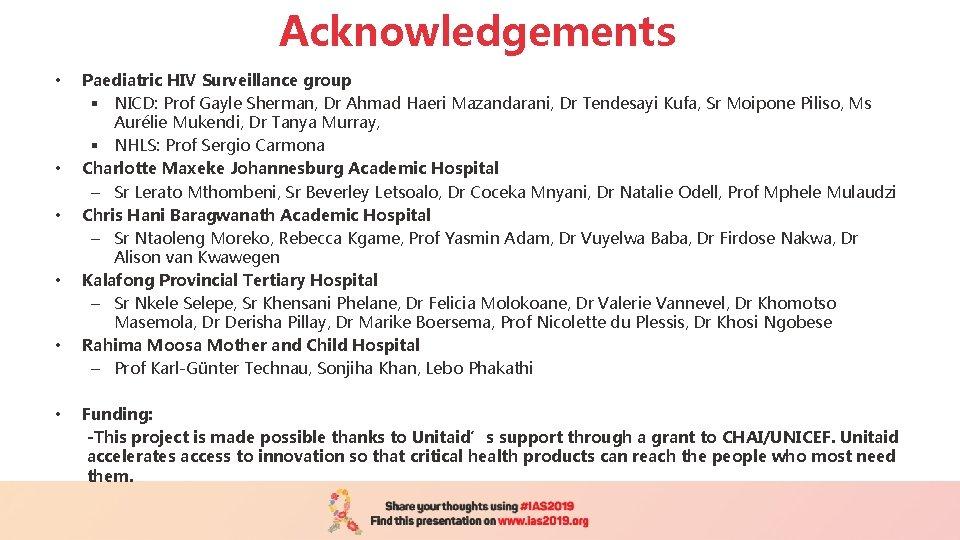 Acknowledgements • • • Paediatric HIV Surveillance group § NICD: Prof Gayle Sherman, Dr