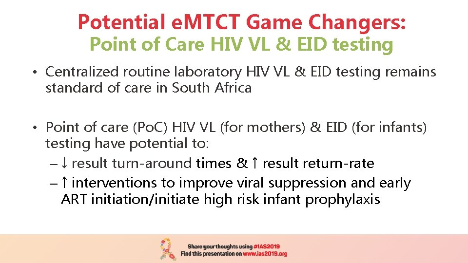 Potential e. MTCT Game Changers: Point of Care HIV VL & EID testing •