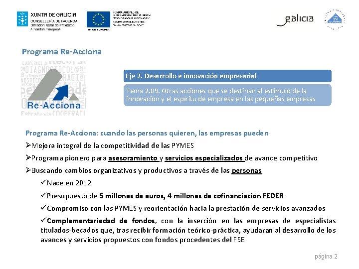 Programa Re-Acciona Eje 2. Desarrollo e innovación empresarial Tema 2. 09. Otras acciones que