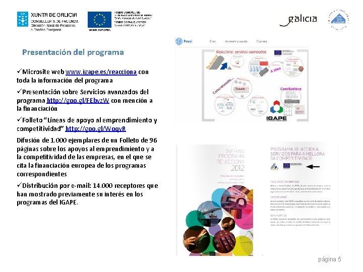Presentación del programa üMicrosite web www. igape. es/reacciona con toda la información del programa