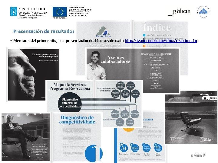 Presentación de resultados üMemoria del primer año, con presentación de 11 casos de éxito