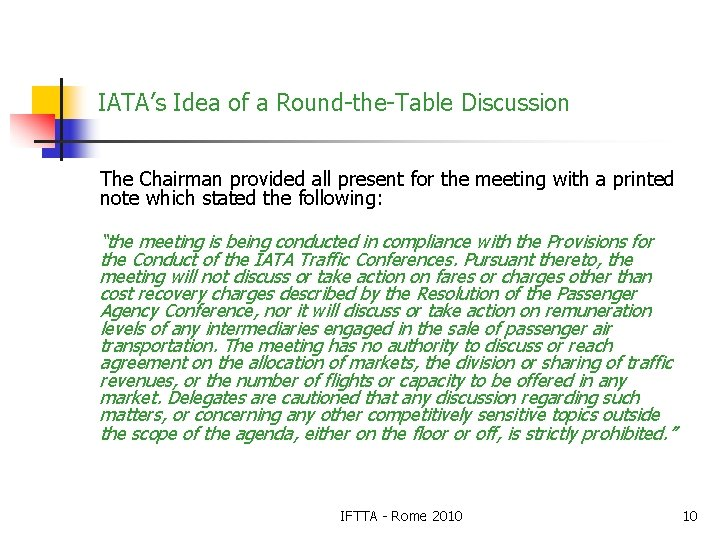 IATA's Idea of a Round-the-Table Discussion The Chairman provided all present for the meeting