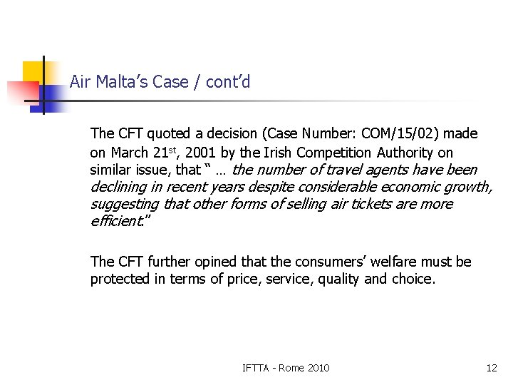 Air Malta's Case / cont'd The CFT quoted a decision (Case Number: COM/15/02) made
