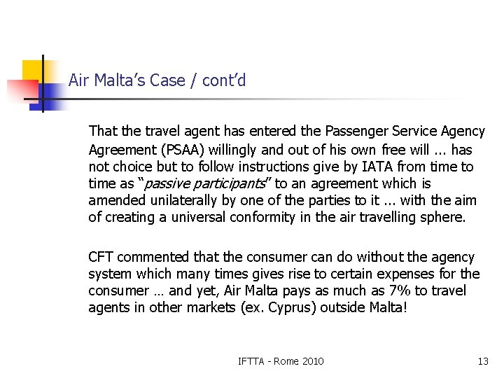 Air Malta's Case / cont'd That the travel agent has entered the Passenger Service