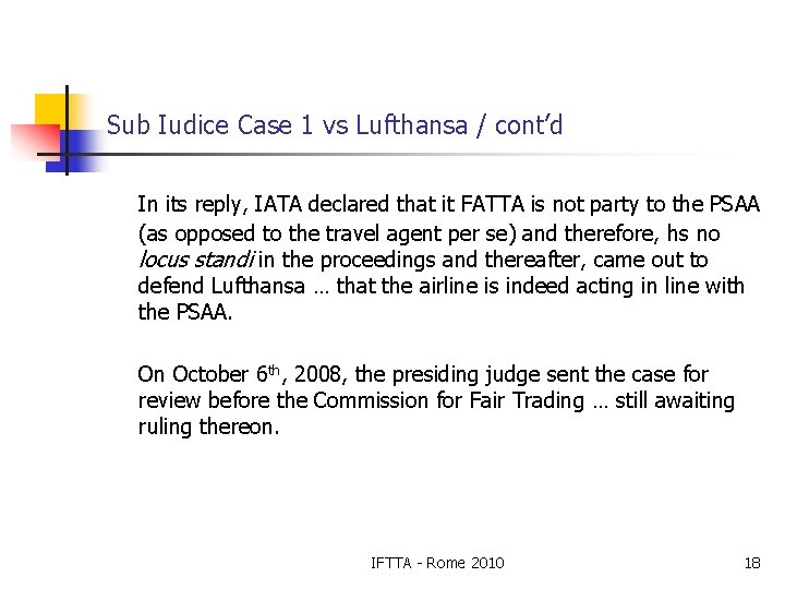 Sub Iudice Case 1 vs Lufthansa / cont'd In its reply, IATA declared that