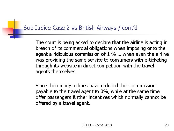 Sub Iudice Case 2 vs British Airways / cont'd The court is being asked