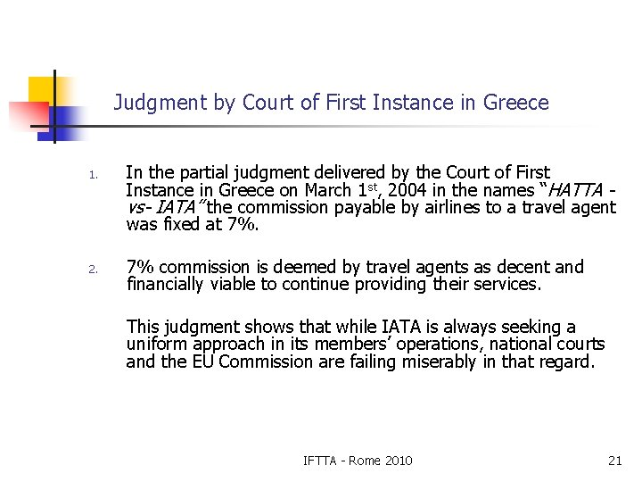 Judgment by Court of First Instance in Greece 1. 2. In the partial judgment