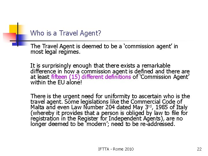 Who is a Travel Agent? The Travel Agent is deemed to be a 'commission