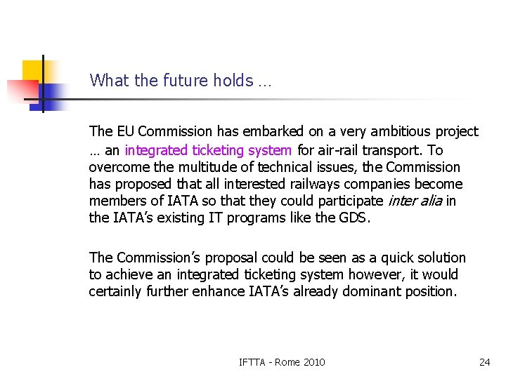 What the future holds … The EU Commission has embarked on a very ambitious