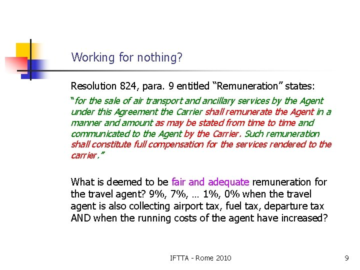 "Working for nothing? Resolution 824, para. 9 entitled ""Remuneration"" states: ""for the sale of"