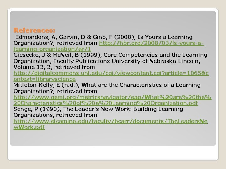 References: Edmondons, A, Garvin, D & Gino, F (2008), Is Yours a Learning Organization?