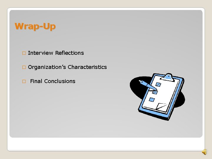 Wrap-Up � Interview Reflections � Organization's Characteristics � Final Conclusions