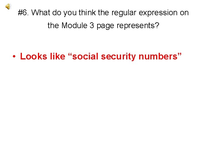 #6. What do you think the regular expression on the Module 3 page represents?