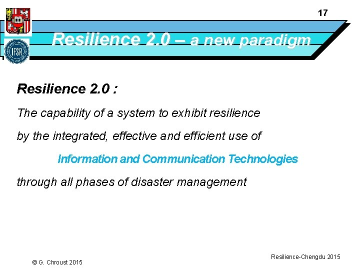 17 Resilience 2. 0 – a new paradigm Resilience 2. 0 : The capability
