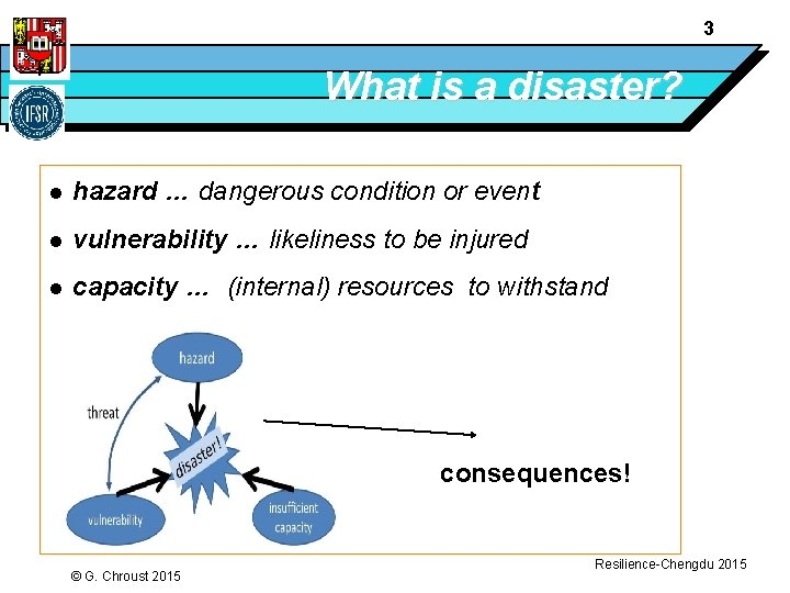 3 What is a disaster? l hazard … dangerous condition or event l vulnerability