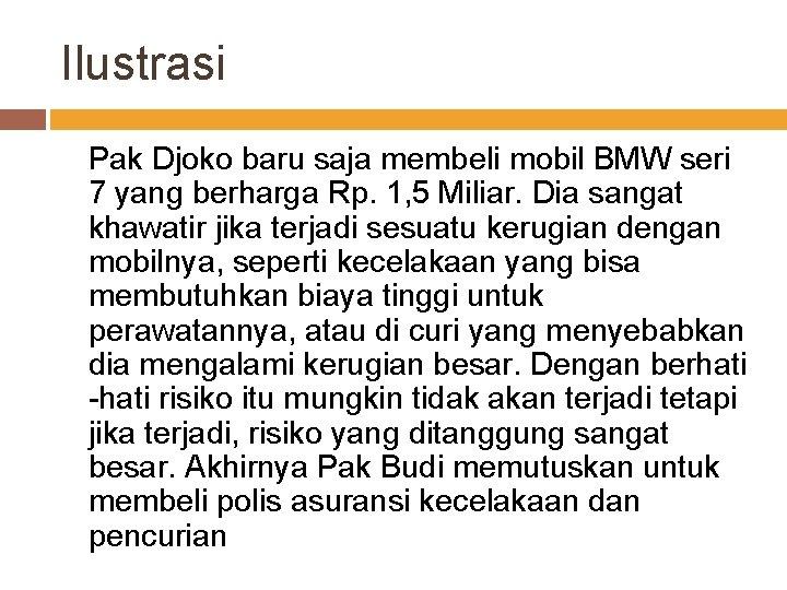 Ilustrasi Pak Djoko baru saja membeli mobil BMW seri 7 yang berharga Rp. 1,