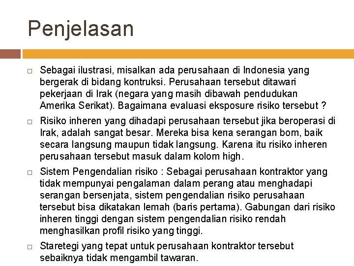 Penjelasan Sebagai ilustrasi, misalkan ada perusahaan di Indonesia yang bergerak di bidang kontruksi. Perusahaan