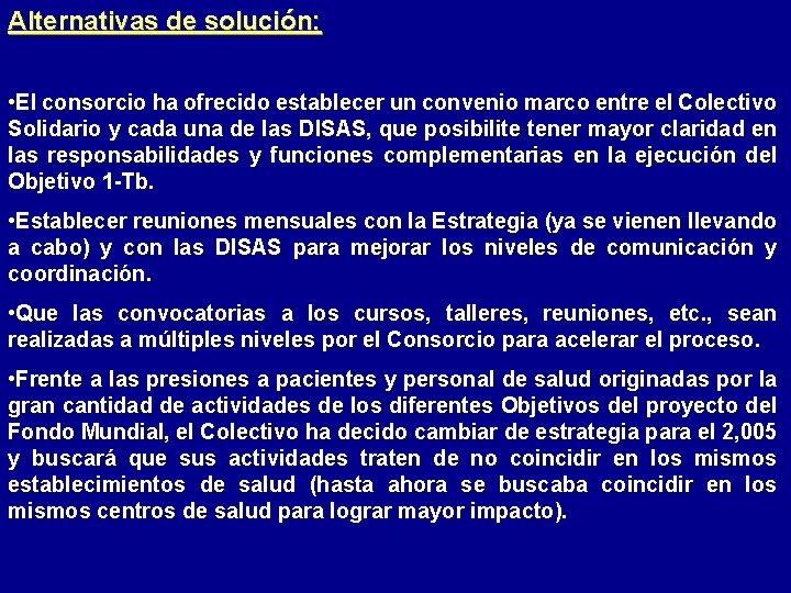 Alternativas de solución: • El consorcio ha ofrecido establecer un convenio marco entre el