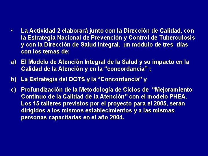 • La Actividad 2 elaborará junto con la Dirección de Calidad, con la