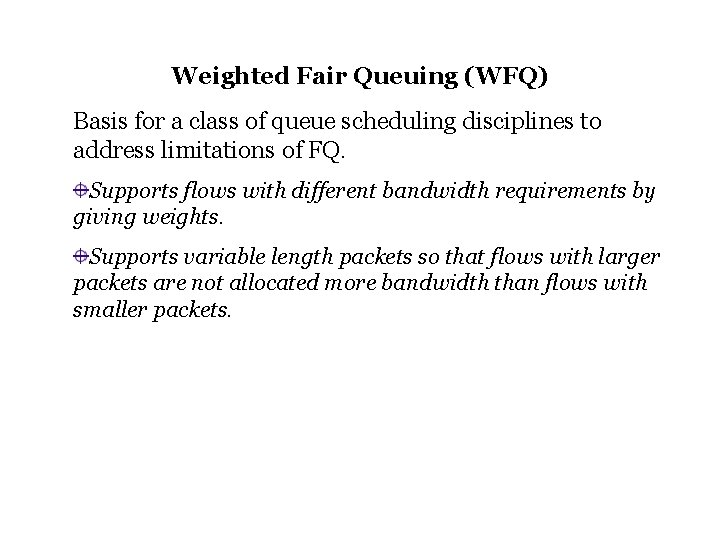 Weighted Fair Queuing (WFQ) Basis for a class of queue scheduling disciplines to address