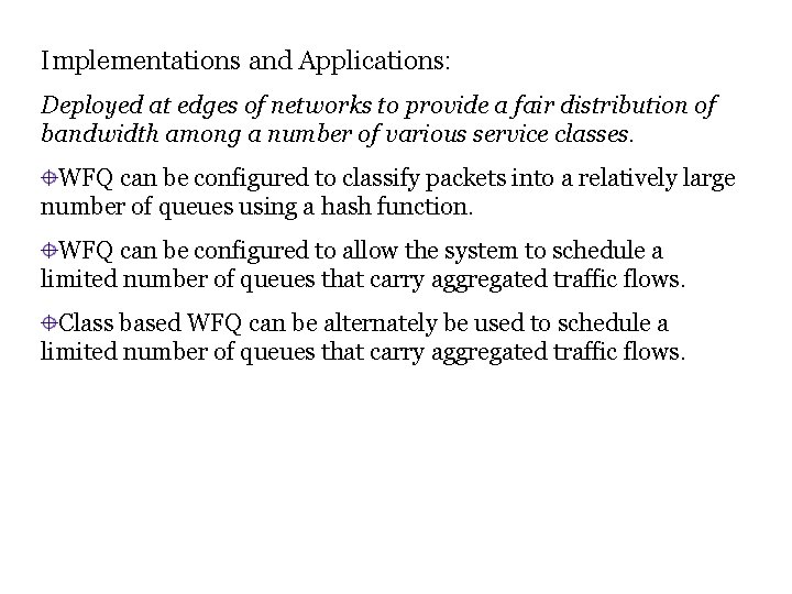 Implementations and Applications: Deployed at edges of networks to provide a fair distribution of