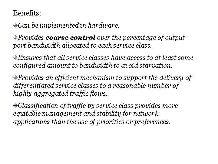 Benefits: Can be implemented in hardware. Provides coarse control over the percentage of output