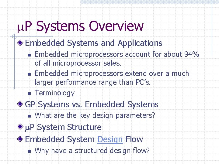 P Systems Overview Embedded Systems and Applications n n n Embedded microprocessors account