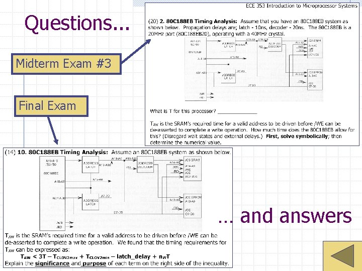 Questions. . . Midterm Exam #3 Final Exam … and answers