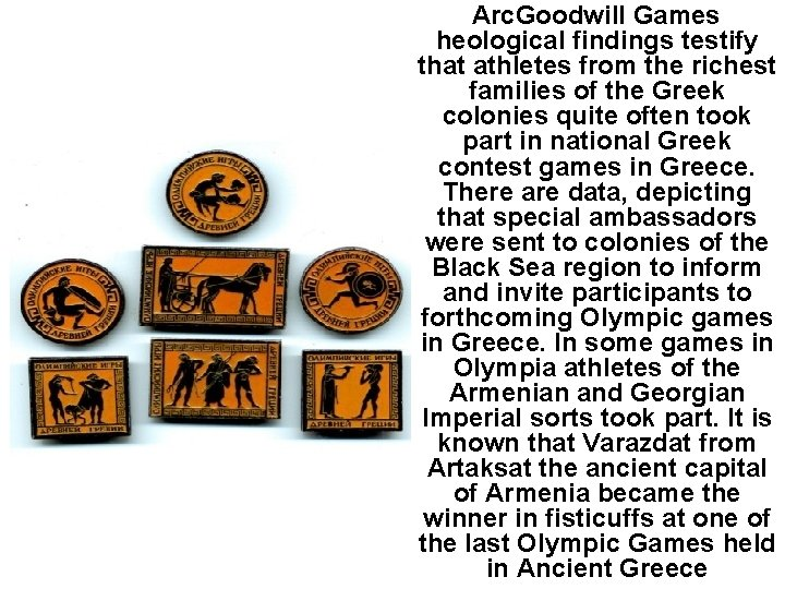 Arc. Goodwill Games heological findings testify that athletes from the richest families of the