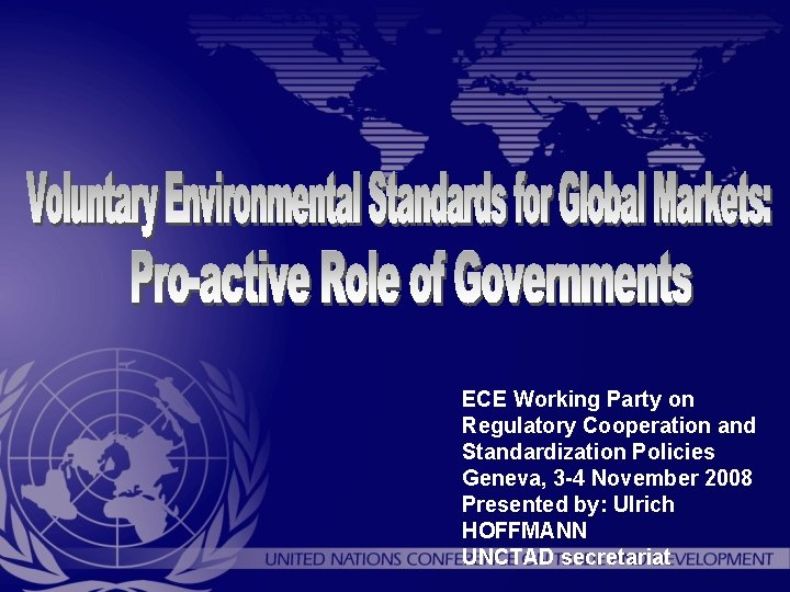 ECE Working Party on Regulatory Cooperation and Standardization Policies Geneva, 3 -4 November 2008