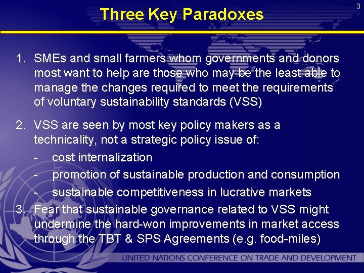 Three Key Paradoxes 1. SMEs and small farmers whom governments and donors most want