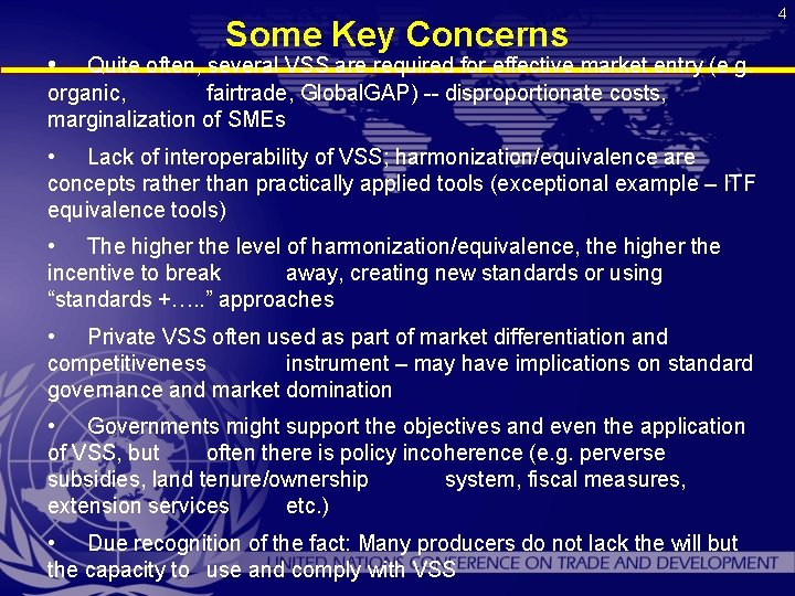 • Some Key Concerns Quite often, several VSS are required for effective market