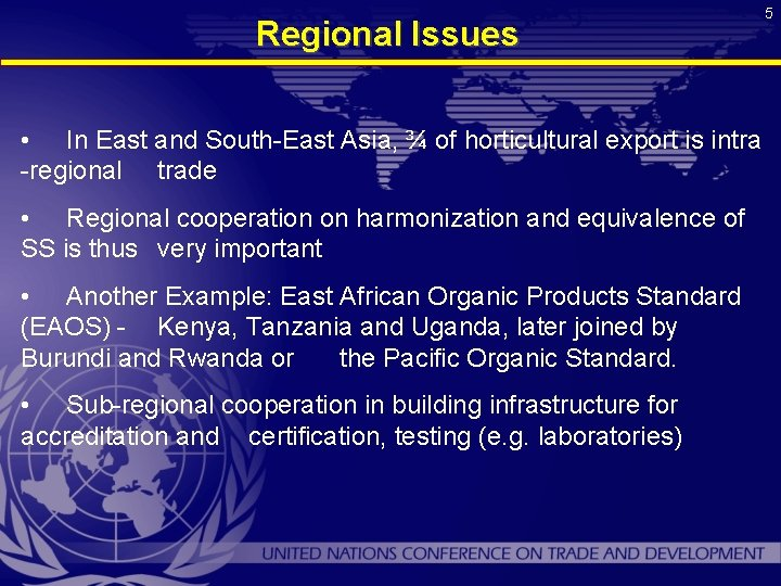 Regional Issues • In East and South-East Asia, ¾ of horticultural export is intra
