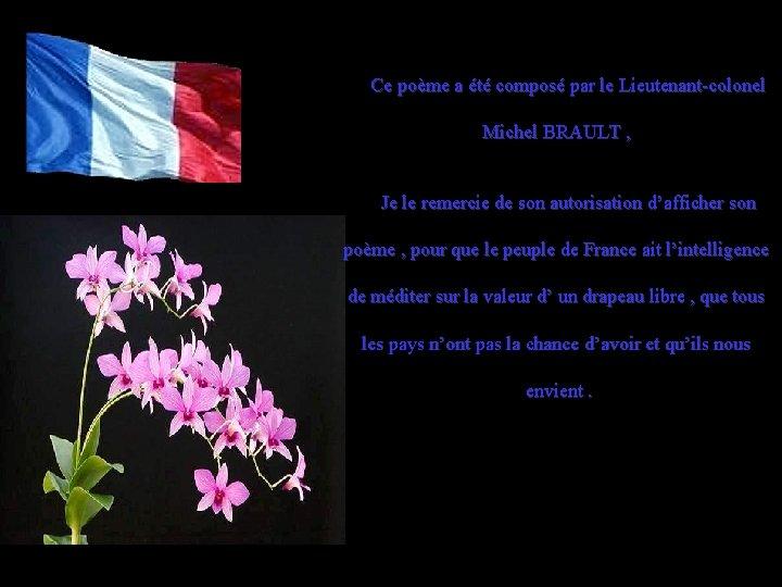 Ce poème a été composé par le Lieutenant-colonel Michel BRAULT , Je le remercie