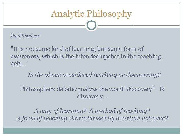 """Analytic Philosophy Paul Komisar """"It is not some kind of learning, but some form"""