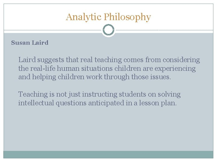 Analytic Philosophy Susan Laird suggests that real teaching comes from considering the real-life human